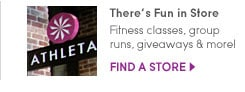 there's fun in store. fitness classes, group runs, giveaways and more! find a store